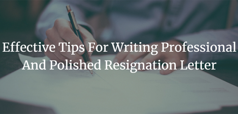 effective tips for writing professional and polished resignation
