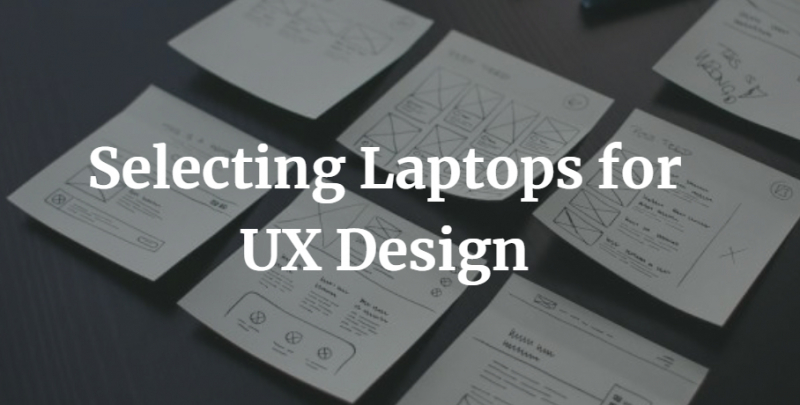 Selecting Laptops For Ux Design A Basic Guide Templates